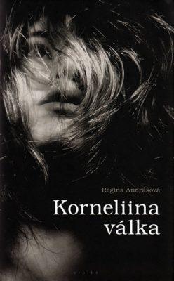 Korneliina válka - Andrea Andrásová