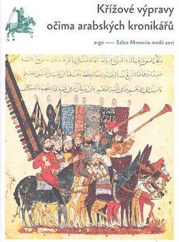 Křížové výpravy očima arabských kronikářů - Francesco Gabrieli