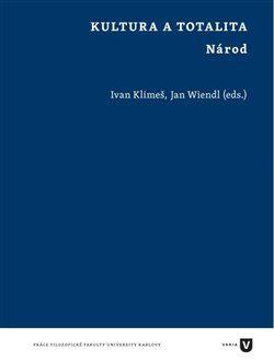 Kultura a totalita - Jan Wiendl, Ivan Klimeš