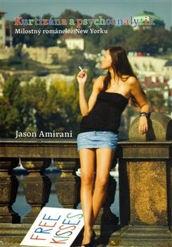 Kurtizána a psychoanalytik / Polibky zdarma - Jason Amirani, Todd Larsen