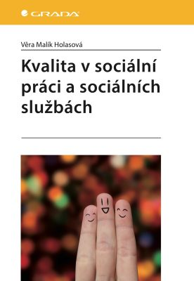 Kvalita v sociální práci a sociálních službách - Holasová Věra Malík - e-kniha