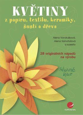 Květiny - Alena Vondrušková, Alena Samohýlová, kolektiv a - e-kniha