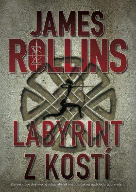Labyrint z kostí - James Rollins - e-kniha