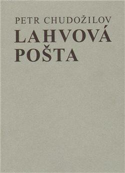Lahvová pošta - Petr Chudožilov, Antonín Sládek