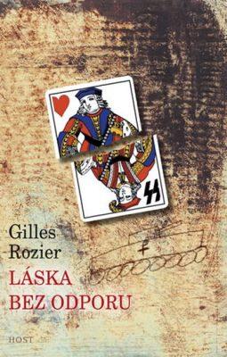Láska bez odporu - Rozier Gilles