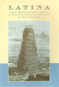 Latina jako mezinárodní jazyk - Věra Barandovská-Frank