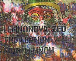 Lennonova zeď – The Lennon Wall – Mur Lennon - Jaromír Zemina