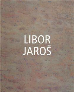 Libor Jaroš - Libor Jaroš