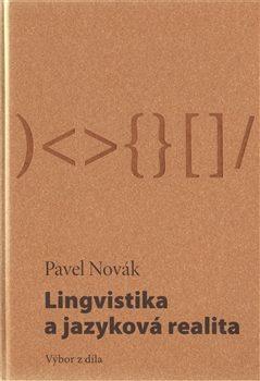 Lingvistika a jazyková realita / Výbor z díla - Pavel Novák