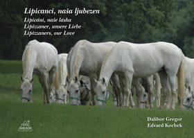 Lipicáni, naše láska - Dalibor Gregor