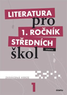 Literatura pro 1.ročník SŠ - Učebnice (zkrácená verze) - R. Bláhová