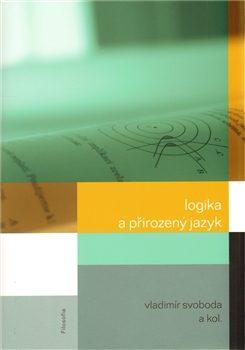Logika a přirozený jazyk - Bohumil Svoboda