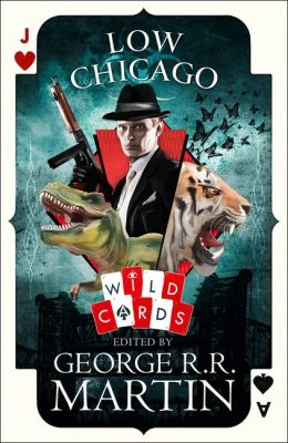 Low Chicago (Wild Cards, Book #0) - George R.R. Martin