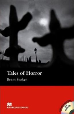 Macmillan Readers Elementary: Tales of Horror T. Pk with CD - Bram Stoker, John Davey