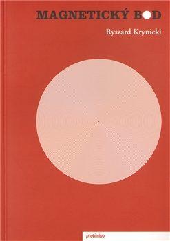 Magnetický bod - Ryszard Krynicki