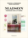 Maison: Parisian Chic at Home - Marin Montagut, ...