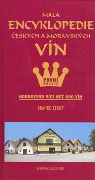 Malá encyklopedie českých a moravských vín - Branko Černý, Luboš Bárta