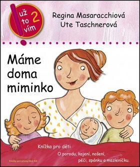 Máme doma miminko - Regina Masaracchiová, Ute Taschnerová
