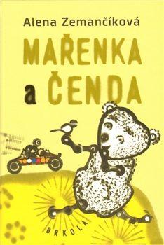 Mařenka a Čenda - Alena Zemančíková, Veronika Doutlíková