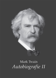 Mark Twain - Autobiografie II. - Mark Twain