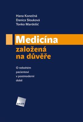 Medicína založená na důvěře - Hana Konečná, Danica Slouková, Tonko Mardešić - e-kniha