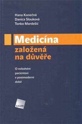 Medicína založená na důvěře - Tonko Mardešič, Hana Konečná