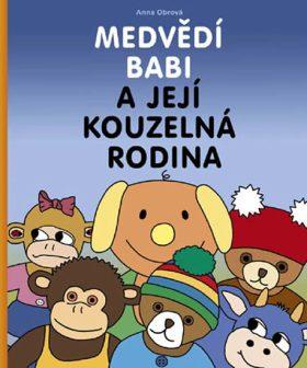 Medvědí Babi a její kouzelná rodina - Obrová Anna