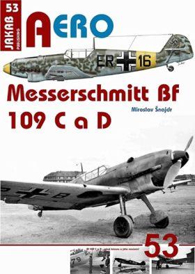 AERO č.53 Messerschmitt Bf 109C a Bf 109D - Miroslav Šnajdr