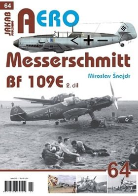 AERO č.64 - Messerschmitt Bf 109E 2.díl - Miroslav Šnajdr