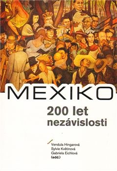 MEXIKO – 200 let nezávislosti - Vendula Hingarová