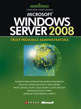 Microsoft Windows Server 2008 - Charlie Russel, Sharon Crawford