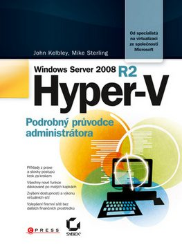 Microsoft Windows Server 2008 R2 Hyper-V - Mike Sterling; John Kelbley