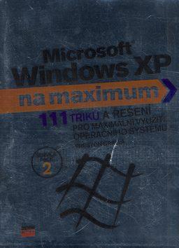 Microsoft Windows XP na maximum - Preston Gralla