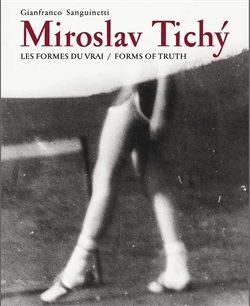 Miroslav Tichý:Les formes du vrai/Forms of truth - Gianfranco Sanguinetti
