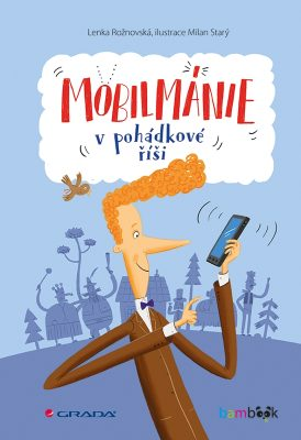 Mobilmánie v pohádkové říši - Lenka Rožnovská, Milan Starý - e-kniha
