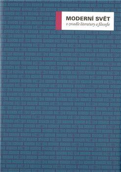 Moderní svět v zrcadle literatury a filosofie - Miroslav Petříček