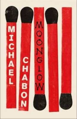 Moonglow - Michael Chabon
