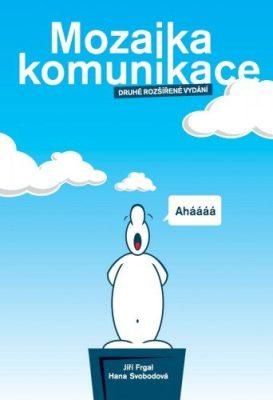 Mozaika komunikace - druhé rozšířené vydání - Jiří Frgal - e-kniha