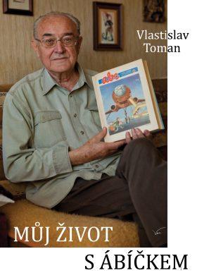 Můj život s ábíčkem - Vlastislav Toman - e-kniha