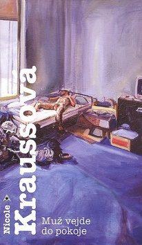 Muž vejde do pokoje - Nicole Kraussová