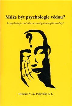 Může být psychologie vědou? - A.L.Pokryškin, V.A.Rybakov