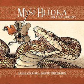 Myší hlídka - Hra na hrdiny - Petersen David, Luke Crane