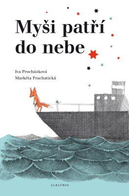 Myši patří do nebe - Iva Procházková, Markéta Prachatická - e-kniha