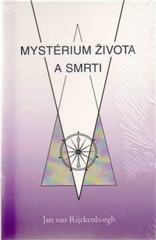 Mystérium života a smrti - Jan van Rijckenborgh