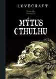Mýtus Cthulhu - Howard Phillips Lovecraft, ...