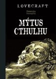 Mýtus Cthulhu - Howard P. Lovecraft, ...