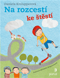Na rozcestí ke štěstí/od štěstí - Daniela Krolupperová; Michaela Bergmannová