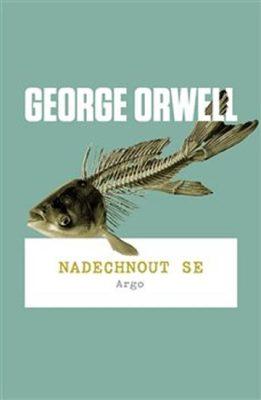 Nadechnout se - George Orwell