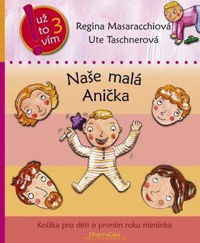 Naše malá Anička - Regina Masaracchiová, Ute Taschnerová