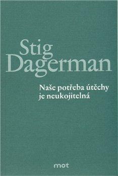 Naše potřeba útěchy je neukojitelná - Stig Dagerman